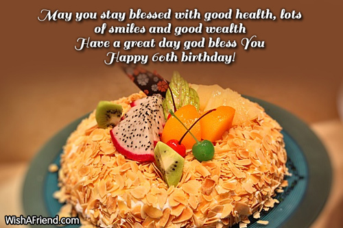 May you stay blessed with good health, lots of smiles and good wealth