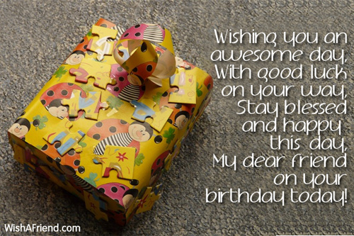 Wishing you an awesome day, With good, Birthday Wish For Friends