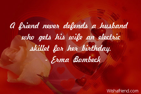 a friend never defends a husband birthday quote for husband