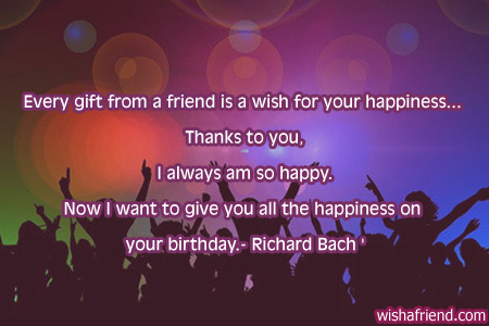 Every gift from a friend is a wish for your happiness39;