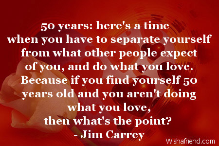50th Birthday Quotes – 50 Years Birthday Greetings